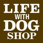 LIFE WITH DOG SHOP